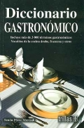 Diccionario gastronómico. Incluye más de 3000 términos gastronómicos. ...