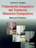 Tratamiento integrativo del trastorno obsesivo compulsivo. Manual práctico.: Herbert J. ...