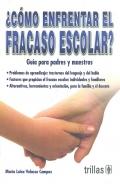 Cómo enfrentar el fracaso escolar?. Guía para padres y maestros.: María Luisa Velasco...