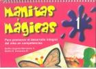 Manitas mágicas 1. Para promover el desarrollo integral del niño en competencias.: ...