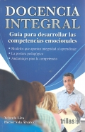 Docencia integral. Guía para desarrollar las competencias emocionales.: Yolanda Lira