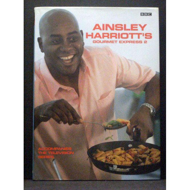 Ainsley Harriotts Gourmet Express 2: Bk.2