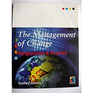 The Management of Change Perpectives and Practice