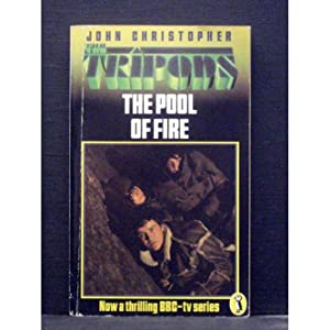 The Pool of Fire Book 4 in the Tripods series