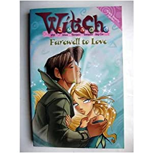 Farewell to Love Book 23 in the W.I.T.C.H. series
