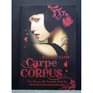 Carpe Corpus Book 6 in Morganville Vampires series