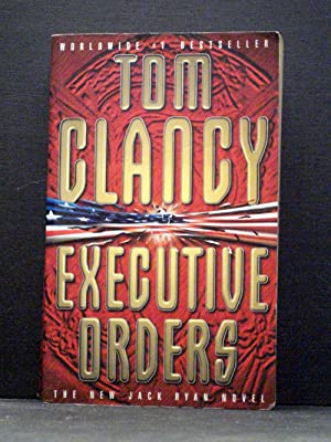 Executive Orders The ninth book in the Jack Ryan series