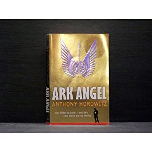 Ark Angel The sixth book in the Alex Rider series