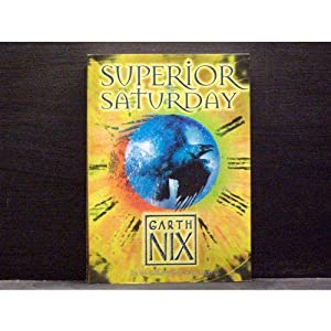 Superior Saturday sixth book in Keys to Kingdom series
