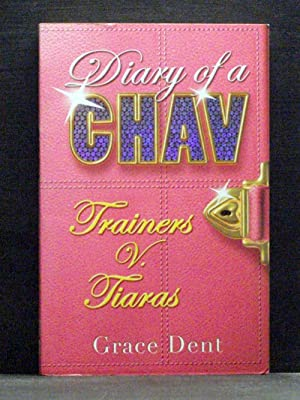 Diary of a chav Trainers v. Tiaras 1st Diary of a Chav