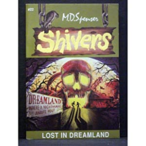 Lost in Dreamland Book 22 in the Shivers series