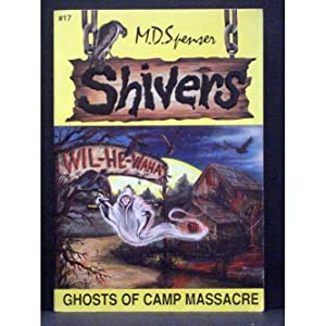 Ghosts of Camp Massacre Book 17 in the Shivers series