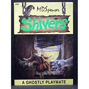 A Ghostly Playmate Book 25 in the Shivers series