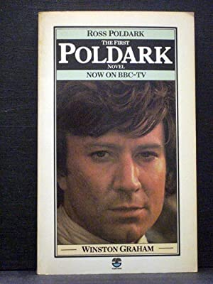Ross Poldark The first book in the: Winston Graham