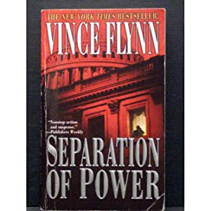 Separation of Power Fifth Book in Mitch Rapp series