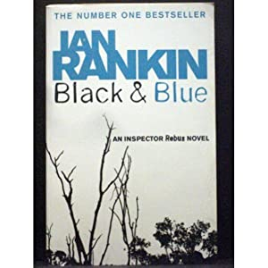 Black and Blue The eighth book in the John Rebus series