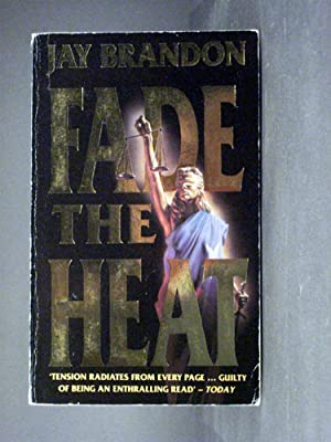 Fade The Heat first book in the Mark Blackwell series