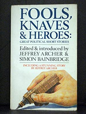 Fools, Knaves and Heroes