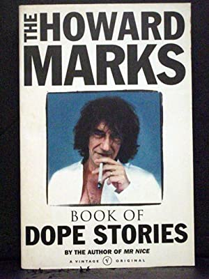 The Howard Marks Book of Dope Stories