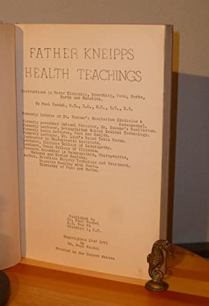 Father Kneipp's Health Teachings, Including Water Cleansing with foods, Herbs, Earth, ...
