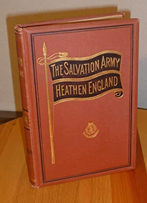 Heathen England, Being a Description of the Utterly Godless Condition of the Vast Majority of the ...