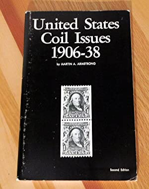 United States Coil Issues 1906-38: Armstrong, Martin