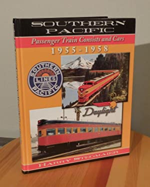 Southern Pacific Passenger Train Consists and Cars 1955-1958: Stegmaier, Harry
