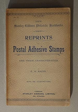 Reprints of Postal Adhesive Stamps and Their: Bacon, E.D.