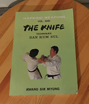 Hapkido Weapons, Volume One, the Knife, Techniques: Myung, Kwang Sik