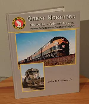"Great Northern Pictorial, Vol. 7: ""Faster Schedules: Strauss John F.,"