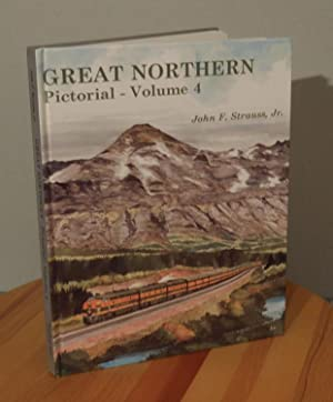Great Northern Pictorial, Vol. 4: Rocky's Northwest: Strauss John F.,