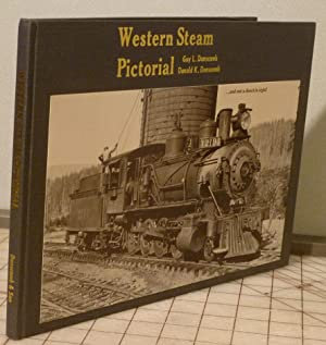 Western Steam Pictorial: Dunscomb, Gary L. And Donald K. Dunscomb