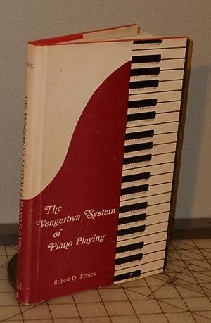 The Vengerova System of Piano Playing: Schick, Robert D.