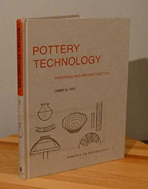 Pottery Technology: Principles and Reconstruction: Rye, Owen S