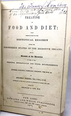 [HEALTH] [DIET] Treatise On Food and Diet with observations on the dietetical regimen suited for ...