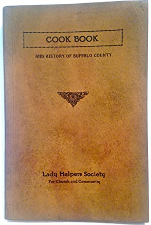 History and Cook Book Cook Book and History of Buffalo County
