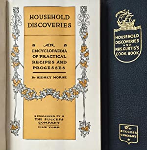 Household Discoveries and Mrs. Curtis's Cook Book: Morse, Sidney &