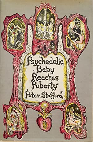 Psychedelic baby reaches puberty an assemblage: Stafford, Peter