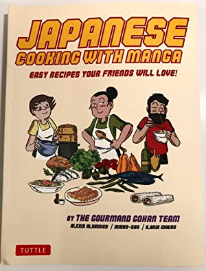 Japanese Cooking With Manga Easy Recipes Your Friends will Love!
