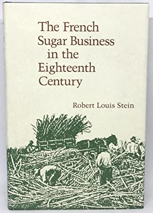 The French Sugar Business in the Eighteenth Century