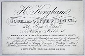 [TRADE CARD] H. Kingham, COOK and CONFECTIONER 134 High Street, Notting Hill, W.