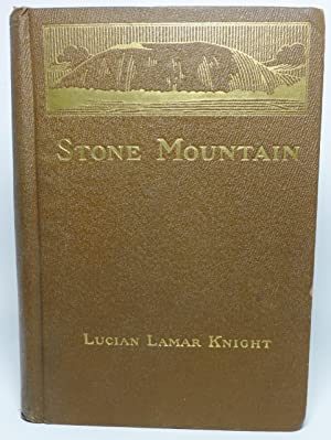 STONE MOUNTAIN, or the Lay of the: Knight, Lucian Lamar