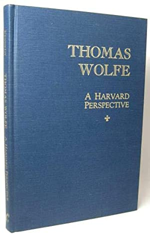 THOMAS WOLFE: A HARVARD PERSPECTIVE