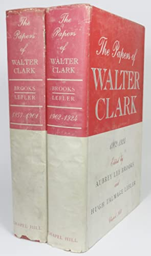 THE PAPERS OF WALTER CLARK. Volume One, 1857-1901. Volume Two, 1902-1924.