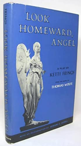LOOK HOMEWARD, ANGEL. A Play Based on the Novel by Thomas Wolfe