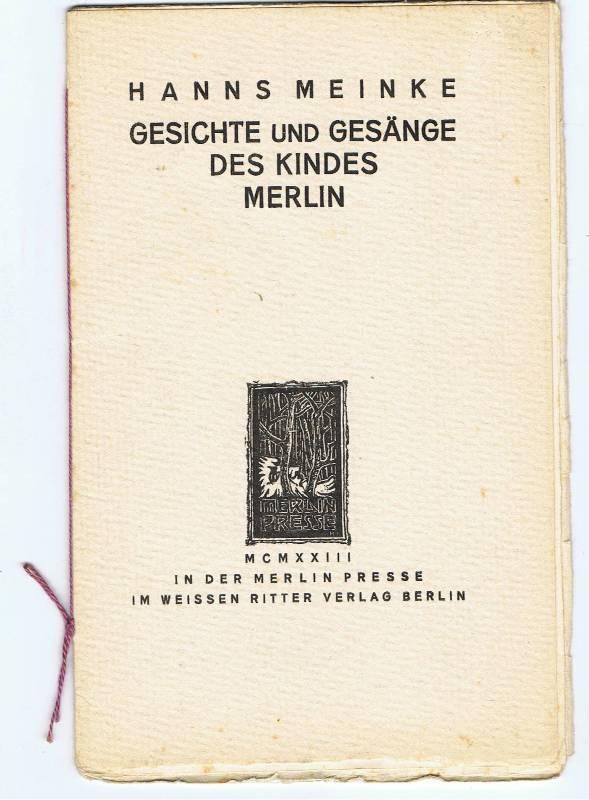 Gesichte und Gesänge des Kindes Merlin. Flugblätter: MEINKE, Hanns.