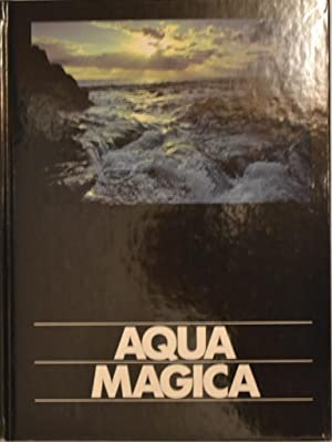 Aqua magica. Treue zur Natur. Loyalty to nature.