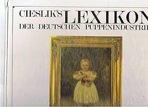 Cieslik's Lexikon der deutschen Puppenindustrie. Marken -: Cieslik, Jürgen &