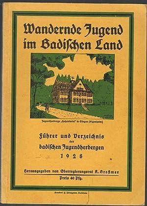 Wandernde Jugend im Badischen Land. Führer und: Broßmer, K. (Hrsg)