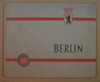 BERLIN. Dieses Bildwerk wurde zusammengestellt vom Amt für Information des Magistrats von ...